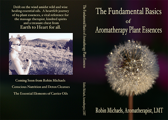 Fundamental Basics Aromatherapy Plant Essences Robin Michaels